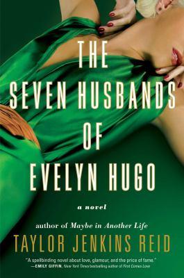 The seven husbands of Evelyn Hugo : a novel Book cover