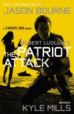 Robert Ludlum's The patriot attack : a Covert-One novel Book cover